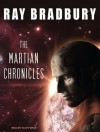 The Martian Chronicles - Scott Brick, Ray Bradbury