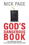 God's Dangerous Book: The Surprising History of the World's Most Radical Book - Nick Page