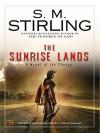 The Sunrise Lands - S.M. Stirling