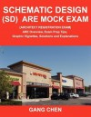 Schematic Design (SD) ARE Mock Exam (Architect Registration Exam): ARE Overview, Exam Prep Tips, Graphic Vignettes, Solutions and Explanations - Gang Chen