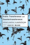 Erotic Transference and Countertransference - David Mann