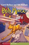 Bub Moose - Carol Wallace, Bill Wallace