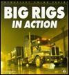 Big Rigs in Action (Enthusiast Color) - Robert Genat