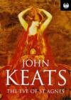 The Eve Of Saint Agnes - John Keats