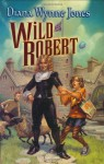 Wild Robert - Diana Wynne Jones, Mark Zug