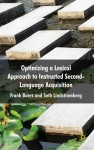 Optimizing A Lexical Approach to Instructed Second Language Acquisition - Frank Boers, Seth Lindstromberg