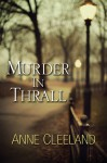 Murder In Thrall (A New Scotland Yard Mystery) - Anne Cleeland