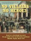 NO VILLAINS, NO HEROES - Thomas Moore