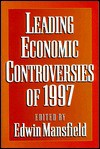 Leading Economic Controversies of 1997 - Mansfield