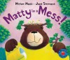 Matty in a Mess! - Miriam Moss, Jane Simmons