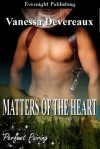 Matters of the Heart (Perfect Pairing) - Vanessa Devereaux