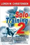 Solo Training 2 - Loren W. Christensen