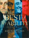 To the Best of My Ability: The American Presidents - James M. McPherson, Various Authors