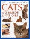 The Ultimate Encyclopedia of Cats, Cat Breeds & Cat Care - Alan Edwards, Trevor Turner