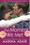 From the Moment We Met (A St. Helena Vineyard Novel) - Marina Adair