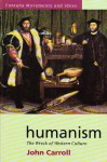Humanism: The Wreck of Western Culture - John Carroll