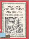 Warton's Christmas Eve Adventure - Russell E. Erickson, Lawrence Di Fiori