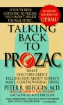 Talking Back to Prozac: What Doctors Aren't Telling You about Today's Most Controversial Drug - Peter R. Breggin, Ginger Ross Breggin