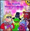 The Muppets' Mixed-Up Christmas: A Muppet Lift-the-Flap Book - Mary Maguire, Rick Brown