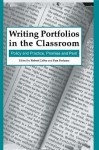 Writing Portfolios in the Classroom: Policy and Practice, Promise and Peril - Robert Calfee, Pamela Perfumo