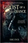 Ghost of a Chance - Eric Enck