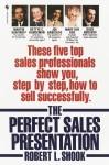 Perfect Sales Presentation - Robert L. Shook