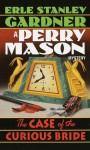 The Case of the Curious Bride (Perry Mason Mystery) - Erle Stanley Gardner