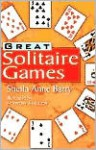 Great Solitaire Games - Sheila Anne Barry, Myron Miller
