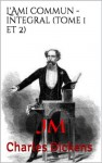 L'Ami commun - integral (tome 1 et 2) (French Edition) - Charles Dickens