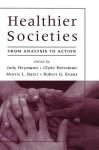 Healthier Societies: From Analysis to Action - Jody Heymann