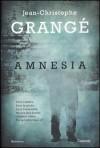 Amnesia - Jean-Christophe Grangé, Doriana Comerlati