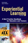 Experiential Learning: A Best Practice Handbook for Educators and Trainers - Colin Beard, John P. Wilson