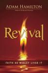 Revival: Faith as Wesley Lived It - Adam Hamilton