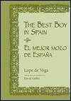 The Best Boy in Spain - Lope de Vega, David M. Gitlitz