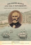 The Immigrant and the University: Peder Sather and Gold Rush California - Karin Sveen, Kevin Starr, Barbara J. Haveland