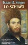 Lo schiavo - Isaac Bashevis Singer, Bruno Oddera