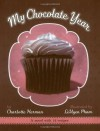 My Chocolate Year: A Novel with 12 Recipes to Make Your World a Little Sweeter - Charlotte Herman