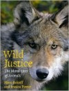 Wild Justice: The Moral Lives of Animals - Marc Bekoff, Jessica Pierce