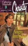 Christy Series #3: The Angry Intruder - Catherine Marshall