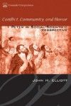Conflict, Community, and Honor: 1 Peter in Social-Scientific Perspective - J.H. Elliott