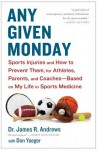 Any Given Monday: Raising an Injury-Free Athlete - James R. Andrews, Don Yaeger