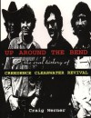 For the Record 7: Up around the Bend: The Oral History Of Creedence Clearwater Revival - Craig Werner, Dave Marsh