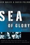 Sea of Glory: A Novel - Ken Wales, David Poling