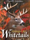 Strategies for Whitetails - Charles J. Alsheimer
