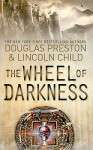 The Wheel of Darkness - Douglas Preston, Lincoln Child