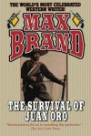 The Survival of Juan Oro - Max Brand