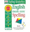 English Made Easy: Spelling Years 2-3 - DK Publishing