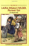 The Story of Laura Ingalls Wilder: Pioneer Girl - Megan Stine, Marcy Dunn Ramsey