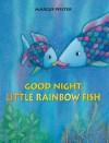 Good Night, Little Rainbow Fish! - Marcus Pfister
