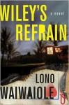 Wiley's Refrain - Lono Waiwaiole
